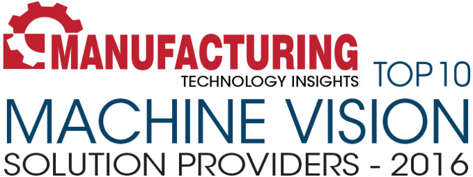 Top 10 Machine Vision Technology Solution Companies - 2016