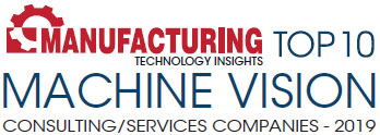 Top 10 Machine Vision Consulting/Services Companies - 2019