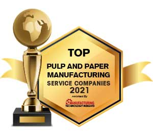 Top 10 Pulp and Paper Manufacturing Service Companies - 2021