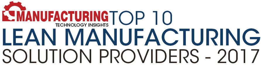 Top 10 Lean Manufacturing Solution Companies - 2017