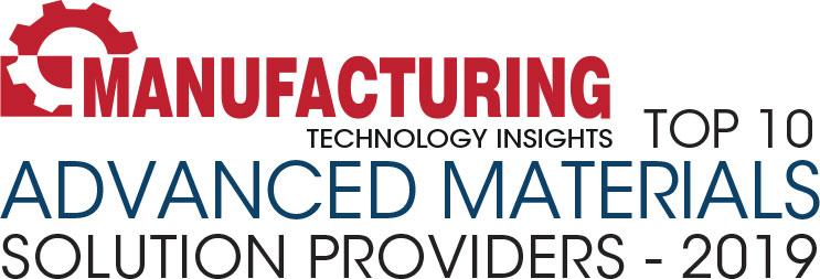Top 10 Advanced Materials Solution Companies - 2019