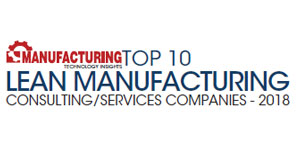 Top 10 Lean Manufacturing Consulting/Services Companies - 2018