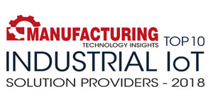 Top 10 Industrial IoT Solution Providers - 2018