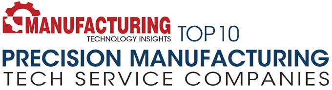 Top 10 Precision Manufacturing Tech Service Companies - 2020