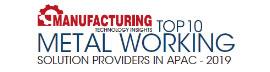 Top 10 Metal Working Solution Companies in APAC - 2019
