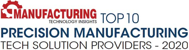 Top 10 Precision Manufacturing Tech Solution Companies - 2020