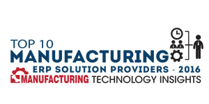 Top 10 Manufacturing ERP Solutions Providers-2016