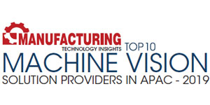 Top 10 Machine Vision Solution Providers in APAC - 2019