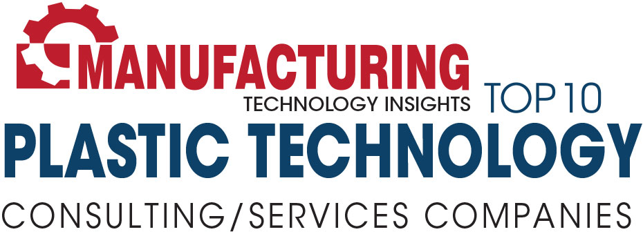 Top 10 Plastic Technology Consulting/Services Companies - 2019