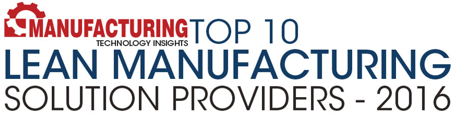 Top 10 Lean Manufacturing Solution Companies - 2016