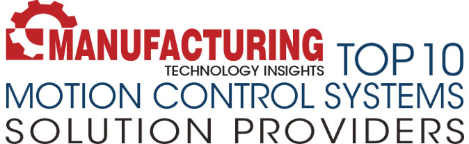 Top 10 Motion Control Systems Companies - 2019