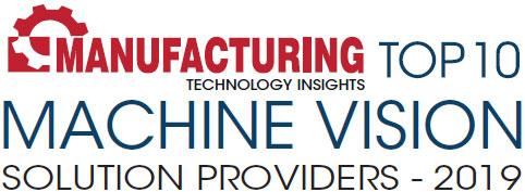 Top 10 Machine Vision Solution Companies - 2019