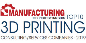Top 10 3D Printing Services and Consulting Companies - 2019