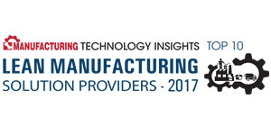 Top 10 Lean Manufacturing Solution Providers 2017