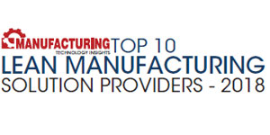 Top 10 Lean Manufacturing Solution Providers - 2018
