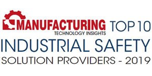 Top 10 Industry Saftety Solution Providers - 2019