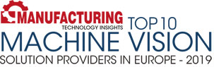 Top 10 Machine Vision Solution Companies in Europe - 2019