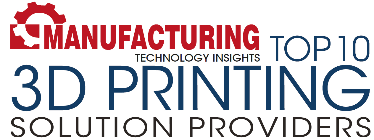 Top 10 3D Printing Solution Companies - 2020