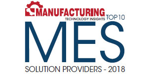 Top 10 MES Solution Providers - 2018