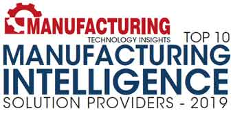 Top 10 Manufacturing Intelligence Solution Companies - 2019