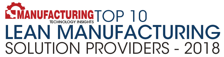 Top 10 Lean Manufacturing Solution Companies - 2018