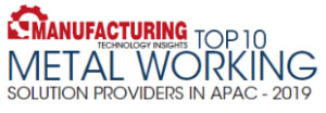 Top 10 Metal Working Solution Companies in APAC - 2019