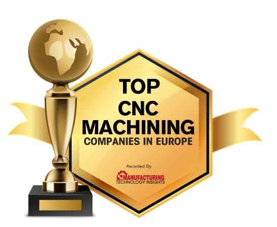 Top 10 CNC Machining Companies in Europe - 2021