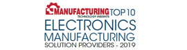 Top 10 Electronics Manufacturing Solution Providers - 2019