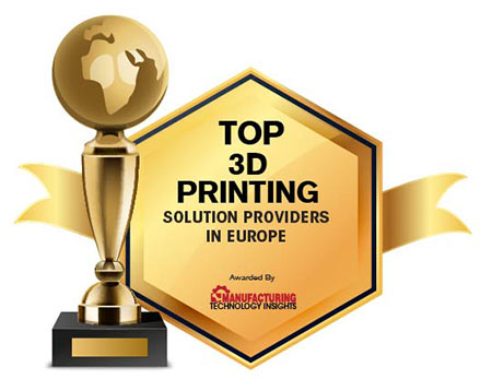 Top 10 3D Printing Solution Companies in Europe - 2020