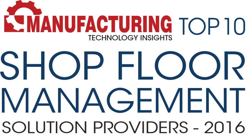 Top 10 Shop Floor Management Solution Companies - 2016