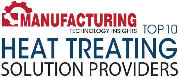 Top 10 Heat Treating Solution Companies - 2019