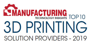 Top 10 3D Printing Solution Providers - 2019