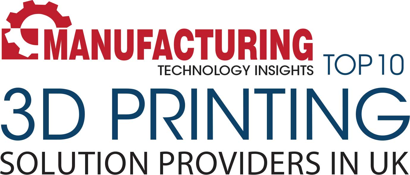 Top 10 3D Printing Solution Companies in UK - 2019